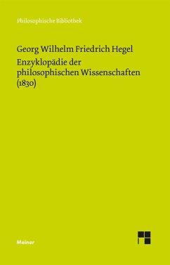 Enzyklopädie der philosophischen Wissenschaften im Grundriss (1830) - Hegel, Georg Wilhelm Friedrich