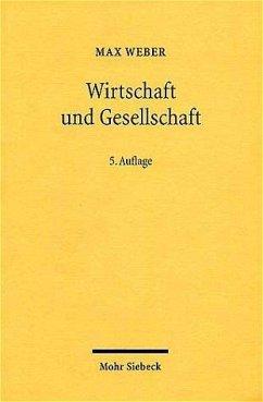 Wirtschaft und Gesellschaft - Weber, Max