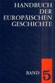 Europa von der Französischen Revolution zu den nationalstaatlichen Bewegungen des 19. Jahrhunderts / Handbuch der europäischen Geschichte Bd.5