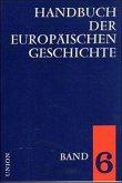 Handbuch der europäischen Geschichte 6