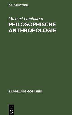 Philosophische Anthropologie - Landmann, Michael