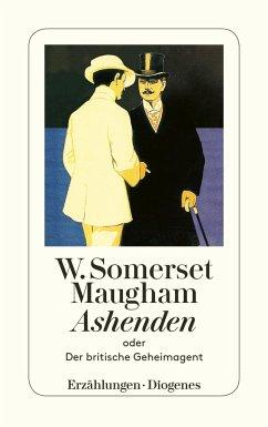 Ashenden oder Der britische Geheimagent - Maugham, William Somerset