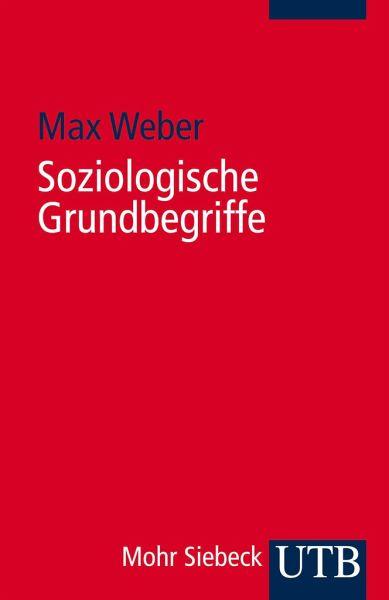 Soziologische Grundbegriffe - Weber, Max