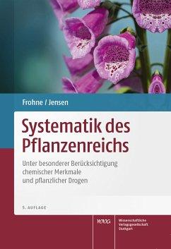 Systematik des Pflanzenreichs - Frohne, Dietrich; Jensen, Uwe