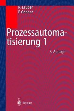 Prozeßautomatisierung, 1 - Lauber, Rudolf; Göhner, Peter