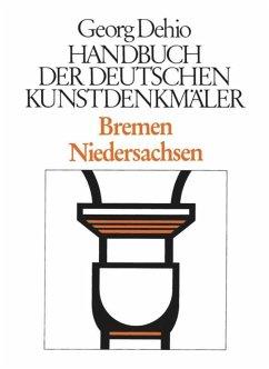 Bremen, Niedersachsen. Handbuch der Deutschen Kunstdenkmäler - Dehio, Georg