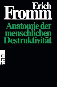 Anatomie der menschlichen Destruktivität - Fromm, Erich