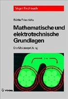 Mathematische und elektrotechnische Grundlagen - Böttle, Peter/Friedrichs, Horst