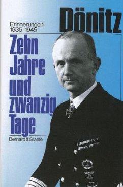Zehn Jahre und zwanzig Tage - Dönitz, Karl