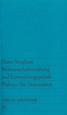 Weltwirtschaftsordnung und Entwicklungspolitik - Senghaas, Dieter