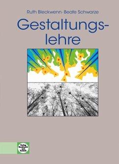 Gestaltungslehre - Bleckwenn, Ruth; Schwarze, Beate