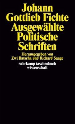 Ausgewählte Politische Schriften - Fichte, Johann G.