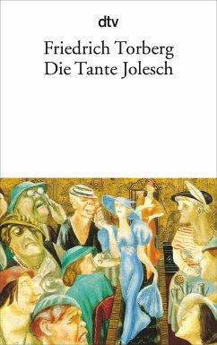 Die Tante Jolesch oder Der Untergang des Abendlandes in Anekdoten - Torberg, Friedrich