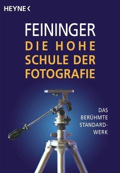 Die Hohe Schule der Fotografie - Feininger, Andreas