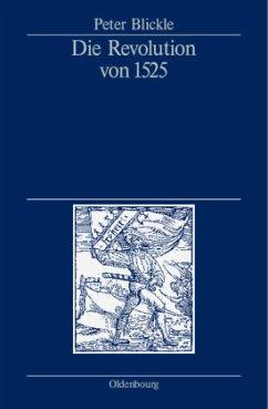 Die Revolution von 1525 - Blickle, Peter