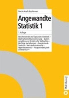 Angewandte Statistik 1 - Precht, Manfred; Kraft, Roland; Bachmaier, Martin