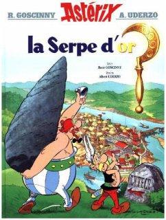 Asterix Französische Ausgabe 02. La serpe d'or - Goscinny, Rene; Uderzo, Albert