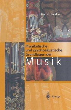 Physikalische und psychoakustische Grundlagen der Musik - Roederer, Juan G.