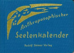 Anthroposophischer Seelenkalender. 52 Wochensprüche - Steiner, Rudolf