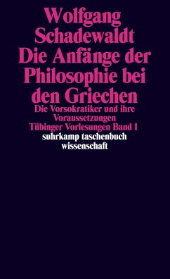Tübinger Vorlesungen Band 1. Die Anfänge der Philosophie bei den Griechen - Schadewaldt, Wolfgang