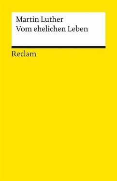 Vom ehelichen Leben und andere Schriften über die Ehe - Luther, Martin