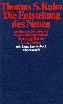 Die Entstehung des Neuen - Kuhn, Thomas S.