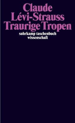Traurige Tropen - Lévi-Strauss, Claude