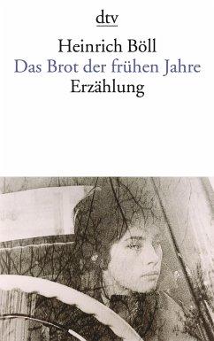 Das Brot der frühen Jahre - Böll, Heinrich