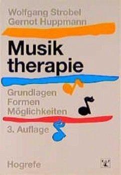 Musiktherapie - Strobel, Wolfgang; Huppmann, Gernot