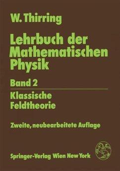Lehrbuch der Mathematischen Physik - Thirring, Walter