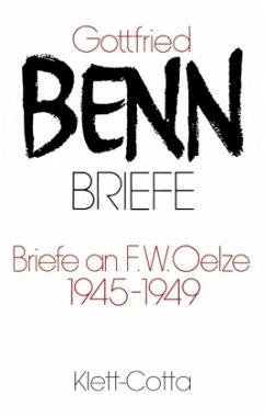 Briefe II/1. Briefe an F. W. Oelze 1945-1949 - Benn, Gottfried