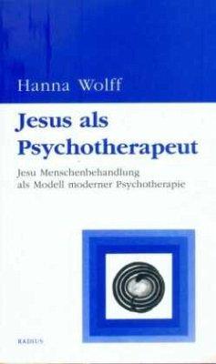 Jesus als Psychotherapeut - Wolff, Hanna