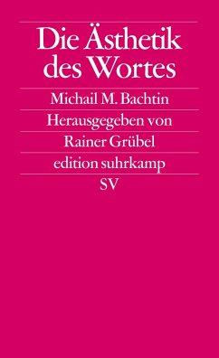 Die Ästhetik des Wortes - Bachtin, Michail M.