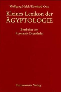 Kleines Lexikon der Aegyptologie - Helck, Wolfgang; Otto, Eberhard