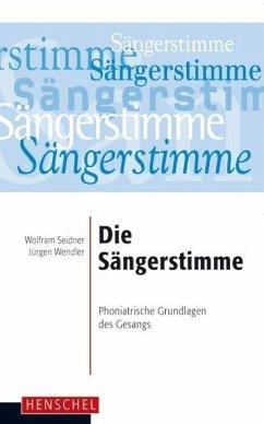 Die Sängerstimme - Seidner, Wolfram; Wendler, Jürgen