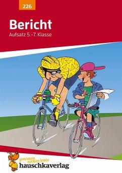 Bericht. Aufsatz 5.-7. Klasse - Widmann, Gerhard