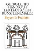 Dehio - Handbuch der deutschen Kunstdenkmäler / Bayern Bd. 1 Franken