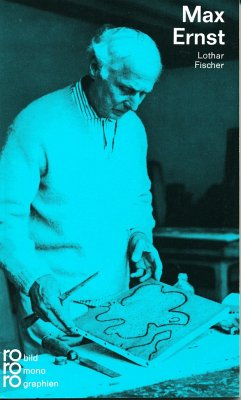Max Ernst: Mit Selbstzeugnissen und Bilddokumenten