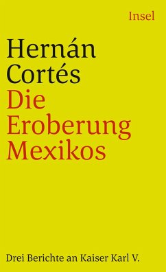 Die Eroberung Mexicos - Cortés, Hernán