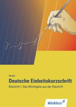 Deutsche Einheitskurzschrift. Das Wichtigste aus der Eilschrift - Henke, Karl Wilhelm