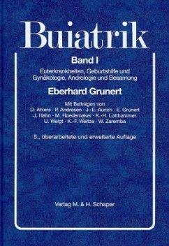 Euterkrankheiten, Geburtshilfe und Gynäkologie, Andrologie und Besamung / Buiatrik Bd.1