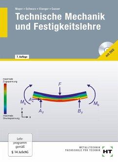 Technische Mechanik und Festigkeitslehre - Mayer, Hans-Georg;Schwarz, Wolfgang;Stanger, Werner