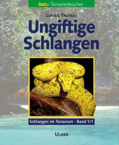 Schlangen im Terrarium 1. Ungiftige Schlangen Band 1.1 und 1.2 - Trutnau, Ludwig