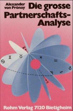 Die große Partnerschafts - Analyse - Pronay, Alexander von