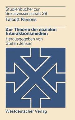 Zur Theorie der sozialen Interaktionsmedien - Parsons, Talcott