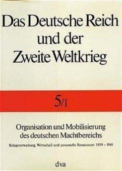 Organisation und Mobilisierung des deutschen Machtbereichs - Kroener, Bernhard R.; Müller, Rolf-Dieter; Umbreit, Hans