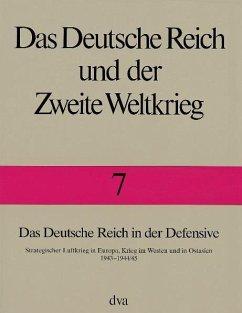 Das Deutsche Reich in der Defensive - Boog, Horst; Vogel, Detlef; Krebs, Gerhard