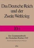 Der Zusammenbruch des Deutschen Reiches 1945