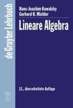 Lineare Algebra - Kowalsky, Hans-Joachim; Michler, Gerhard O.