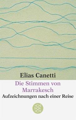 Die Stimmen von Marrakesch - Canetti, Elias